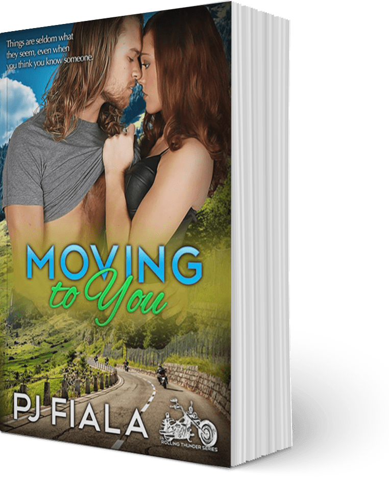 moving-to-you by PJ Fiala - Book 5 in the Rolling Thunder series